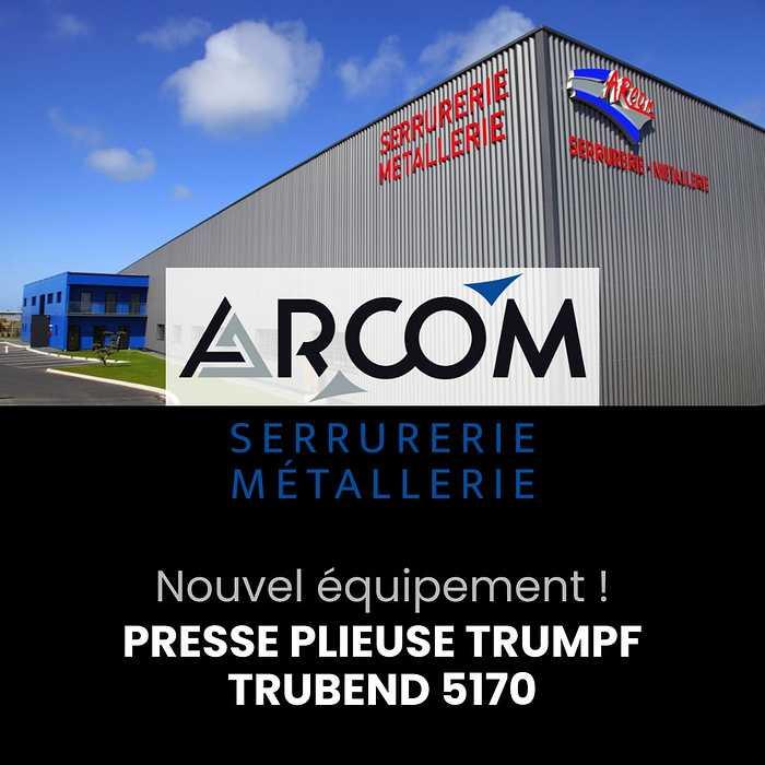 Arcom Métallerie : Nouvelle Plieuse TRUBEND 5170 0